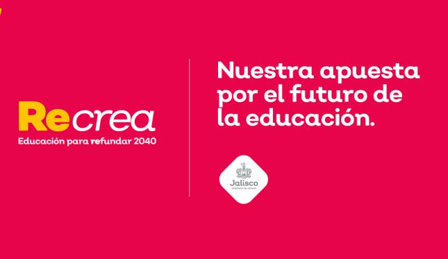 Recrea Nuestra apuesta por el futuro de la educación